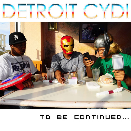 DetroitCYDI, To Be Continued