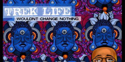 trek life wouldn't change nothing
