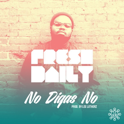 fresh daily, no digas no