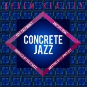 realm reality, concrete jazz