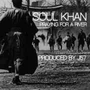 soul khan, praying for a river