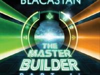Blacastan, The Master Builder