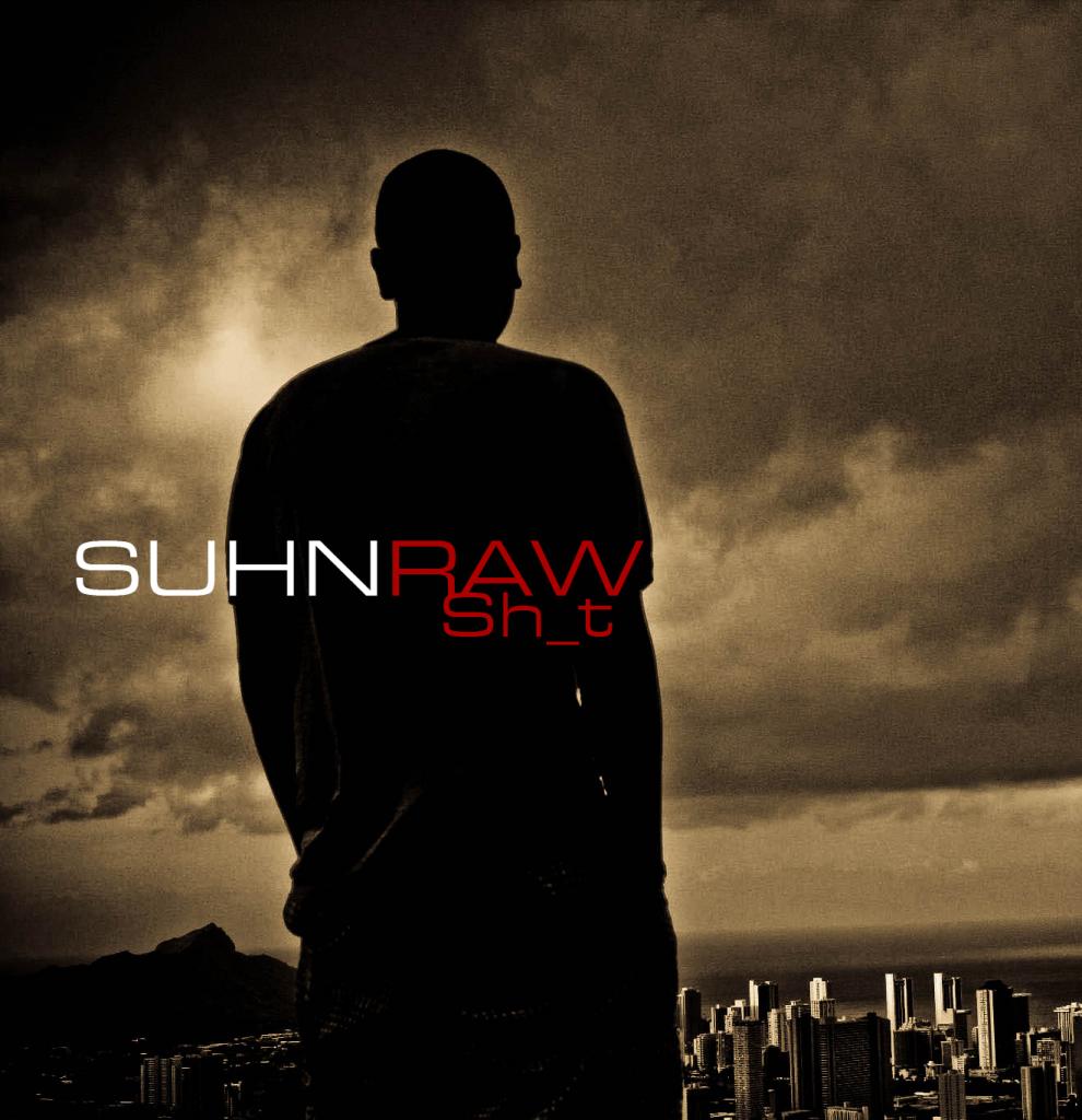 suhnraw, raw shit