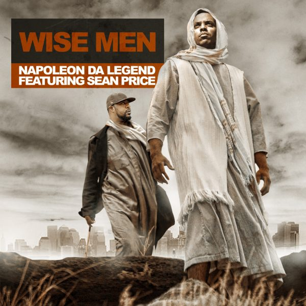 wise men, napoleon da legend, sean price
