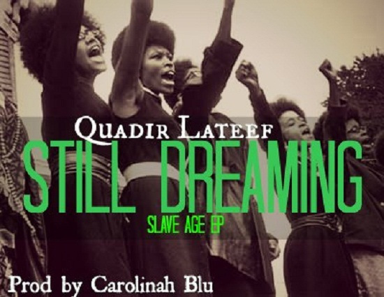 quadir lateef, still dreaming
