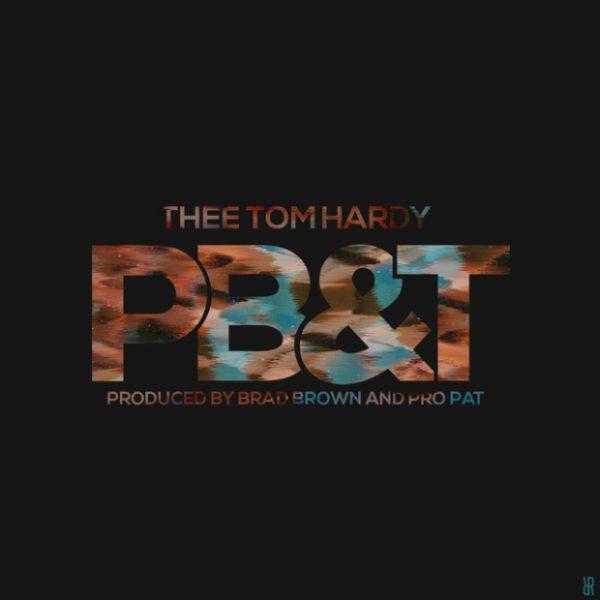 PBT, thee tom hardy