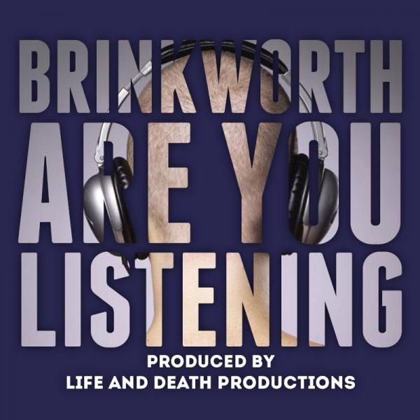 are you listening, brinkworth