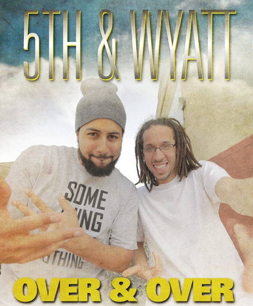 5th and wyatt over & over