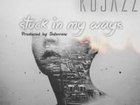 kojazz stuck in my ways