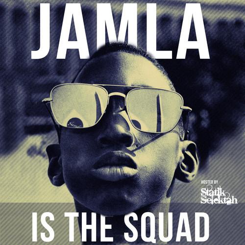jamla is the squad