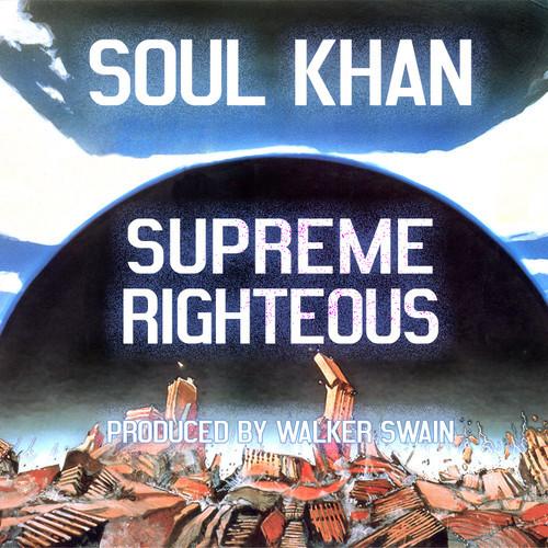 soul khan, supreme righteous