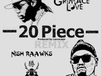 20 Piece, Nish Raawks