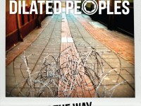 dilated peoples, show me the way