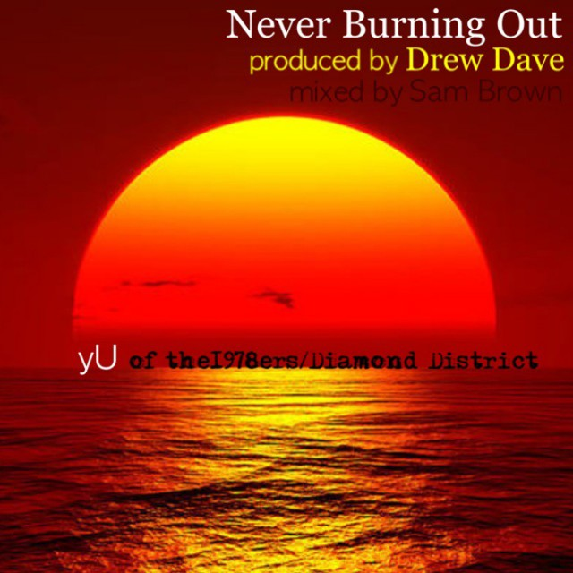 never burning out, yu