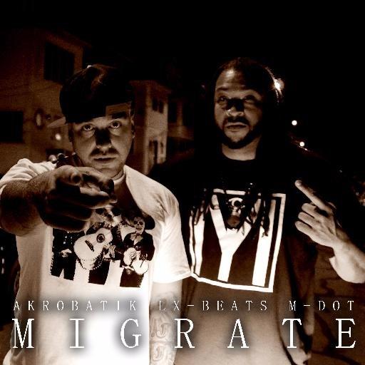 Akrobatic, M-Dot, Migrate