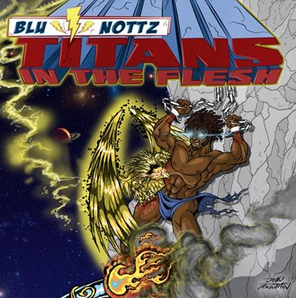 Blu Nottz Titans In The Flesh