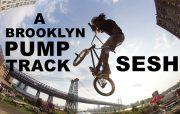 Brooklyn Pump Track Sesh