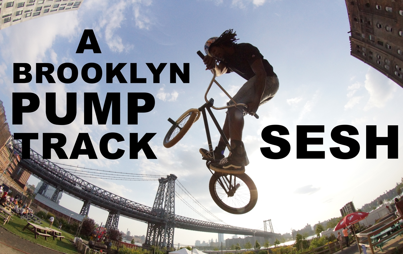 Brooklyn Pump Track Sesh