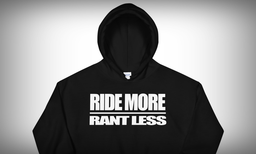 hoodie ride more rant less