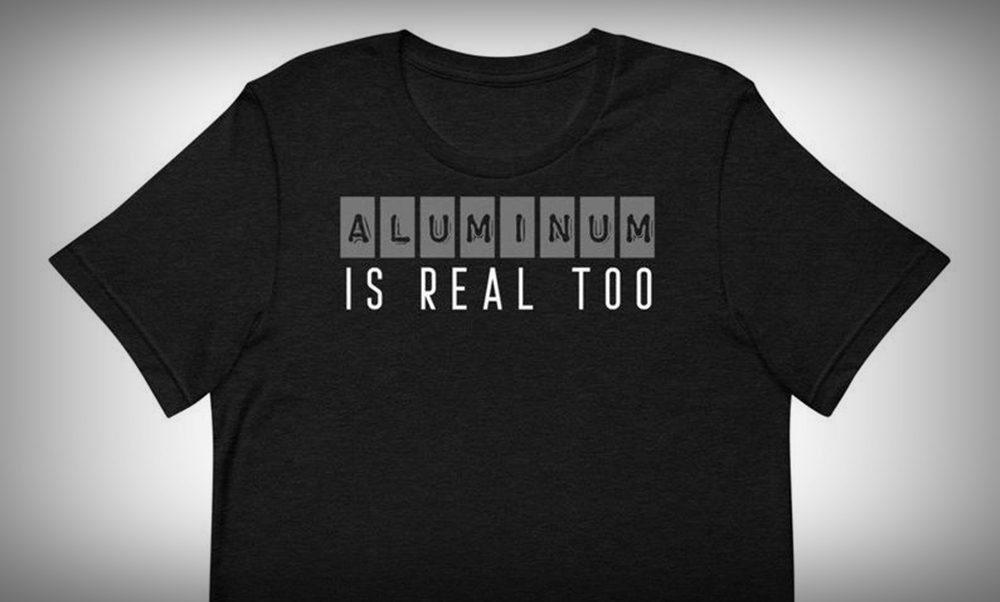 aluminum is real shirt